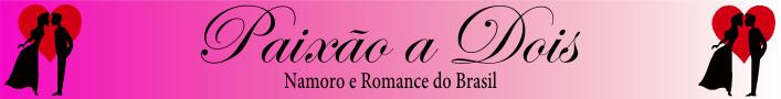 Paixao a Dois - Namoro e Romance do Brasil